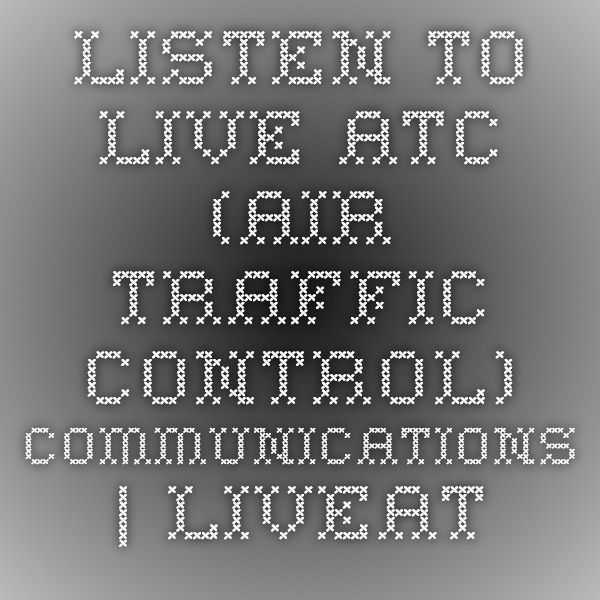 Listen To Live Atc Air Traffic Control Communications