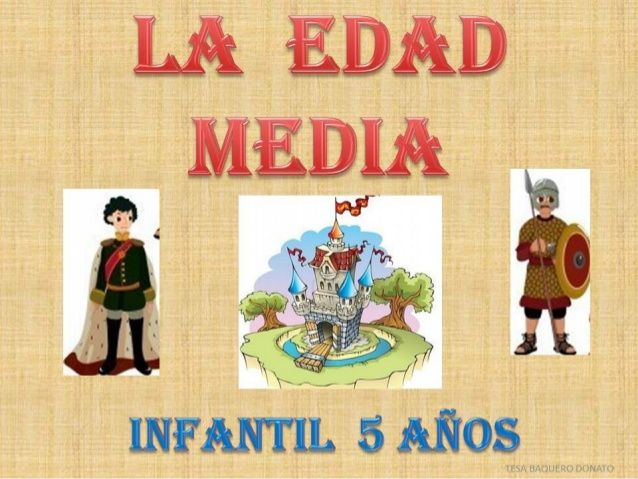 EDAD MEDIA PARA NIÑOS by tesabaquero via slideshare