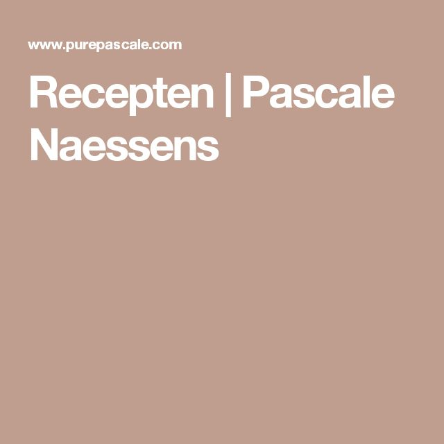 Recepten | Pascale Naessens