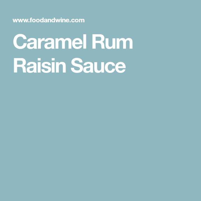 Caramel Rum Raisin Sauce