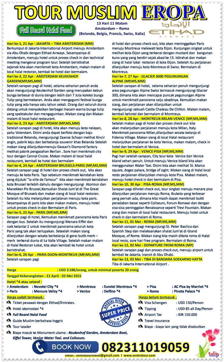 Paket Tour Murah Muslim Eropa Amsterdam - Roma April 2015 13D11N (Special Bunga Tulip)  I  Call : 082311019059  I  Email : sentratourtravel@gmail.com  I  WWW.SENTRATOUR.COM #TourEropa #TourMuslim #TourMurah #BungaTulip #Keukenhof #Belanda #Belgia #Prancis #Swiss #Italy