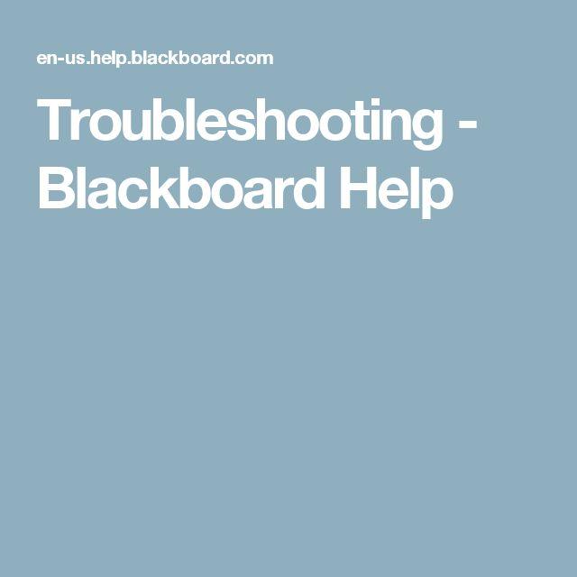 Troubleshooting - Blackboard Help