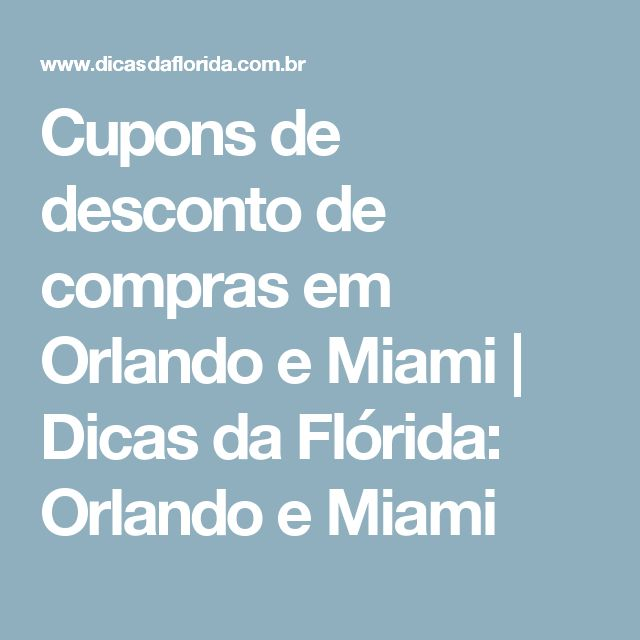 Cupons de desconto de compras em Orlando e Miami   Dicas da Flórida: Orlando e Miami