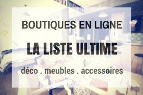 Vous cherchez des boutiques pour acheter de la décoration ou des meubles en ligne ? Découvrez LA liste ultime des magasins de décoration et d'ameublement !