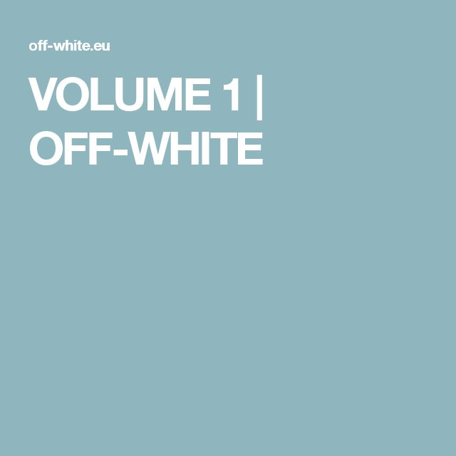 VOLUME 1 | OFF-WHITE