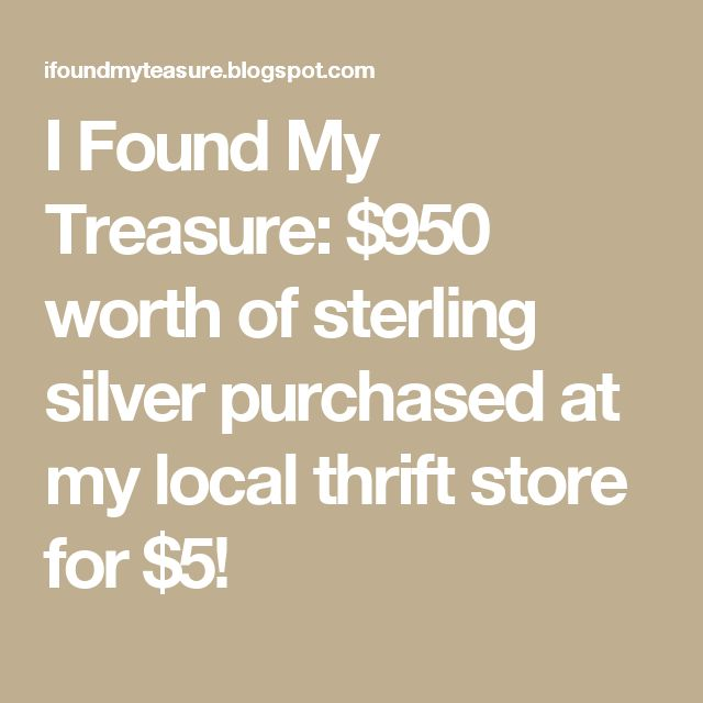 I Found My Treasure: $950 worth of sterling silver purchased at my local thrift store for $5!