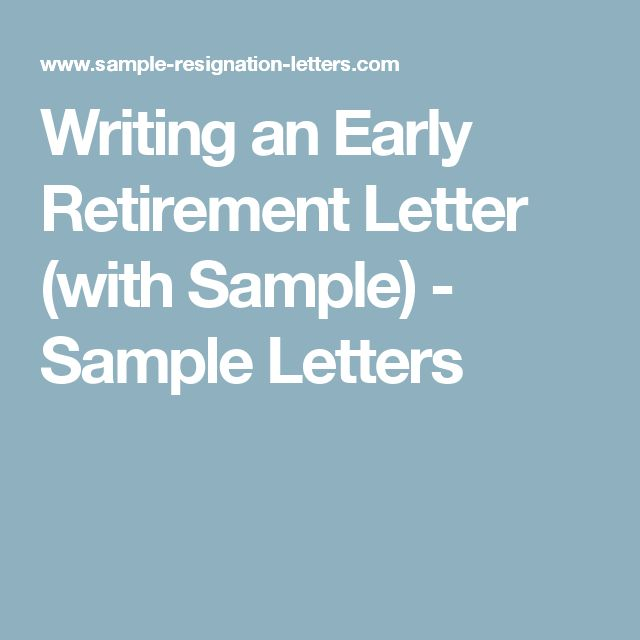 Writing an Early Retirement Letter (with Sample) Retirement - retirement letter template