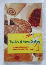 """""""The Art of Home Cooking"""" (Stork Margarine Cookery Service, second edition, 1954) - vintage advertising / promotional recipe book"""