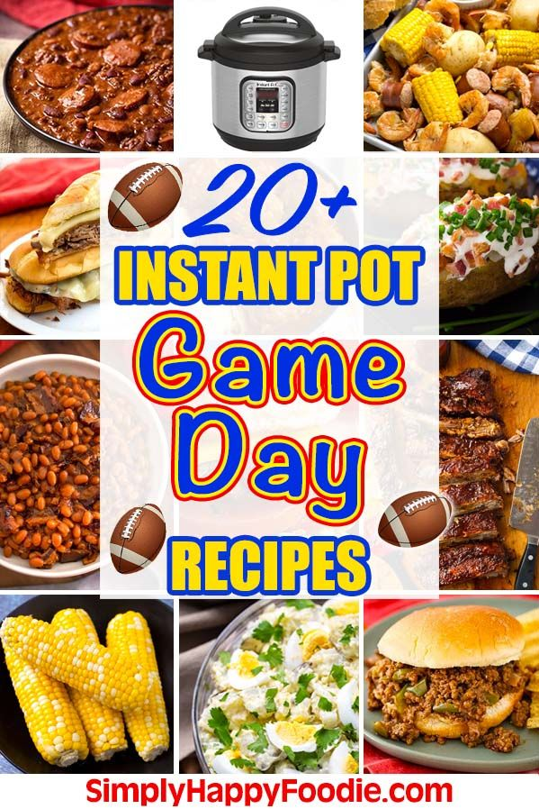 Instant Pot Game Day Recipes Over 20 Crowd Pleasing Yummy