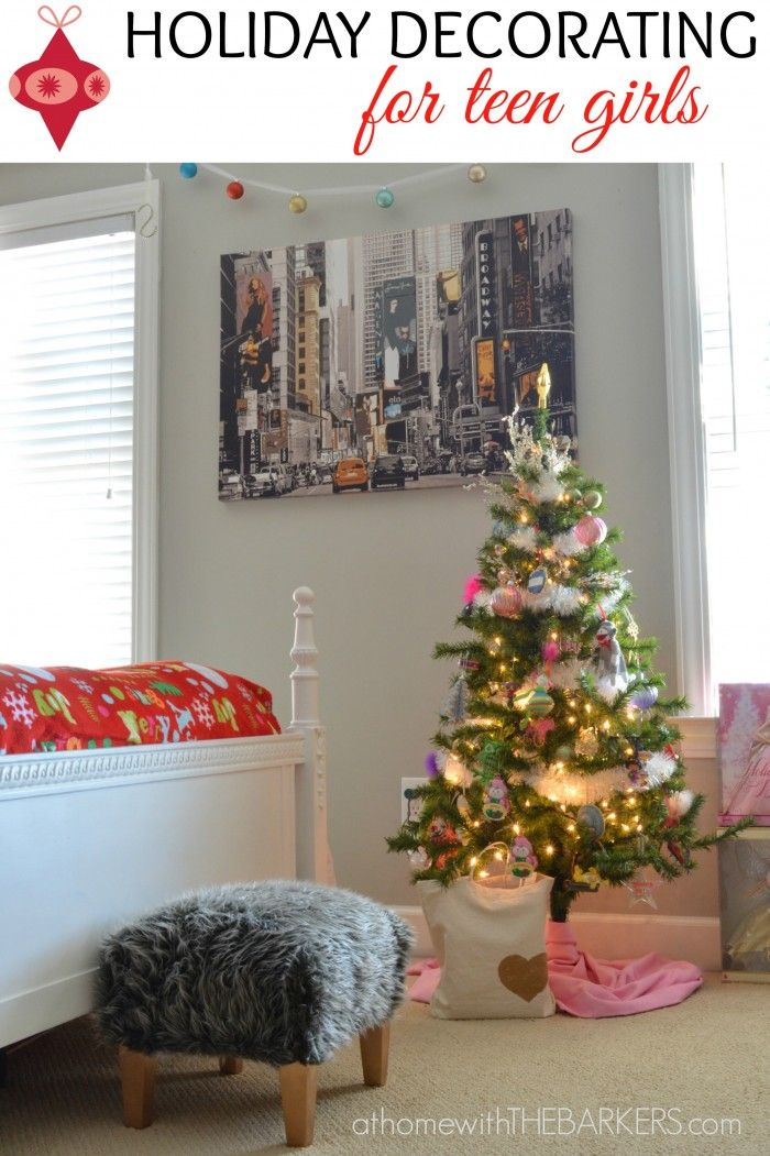 Holiday Decorating for teen girls #holidaydecorating #homedecor #athomewiththebarkers