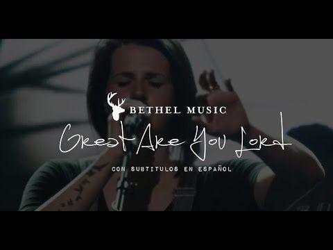 Bethel Music - Great Are You Lord [subtitulado en español] - YouTube