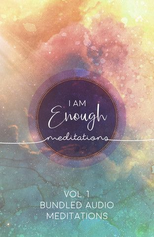Guided Meditation: I Am Enough Vol.1 Bundled Audio Meditations