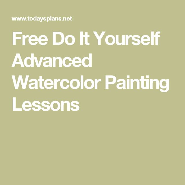 Free Do It Yourself Advanced Watercolor Painting Lessons