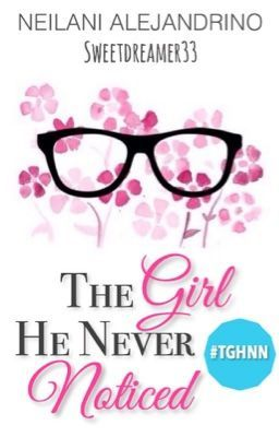 "You should read ""The Girl He Never Noticed"" on #Wattpad. #romance"