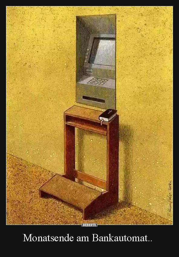 Monatsende am Bankautomat..   Lustige Bilder, Sprüche, Witze, echt lustig