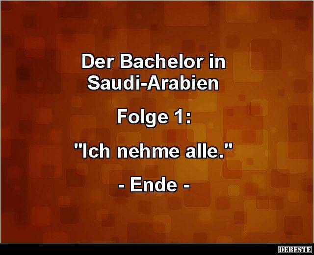 Der Bachelor in Saudi-Arabien.. | Lustige Bilder, Sprüche, Witze, echt lustig