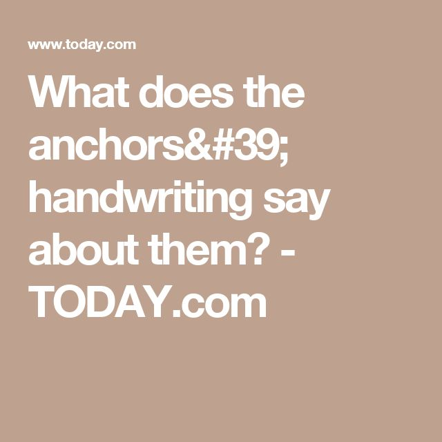 What does the anchors' handwriting say about them? - TODAY.com