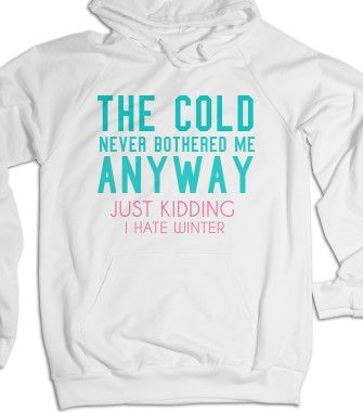 I Hate Winter. - S.J.Fashion - Skreened T-shirts, Organic Shirts, Hoodies, Kids Tees, Baby One-Pieces and Tote Bags