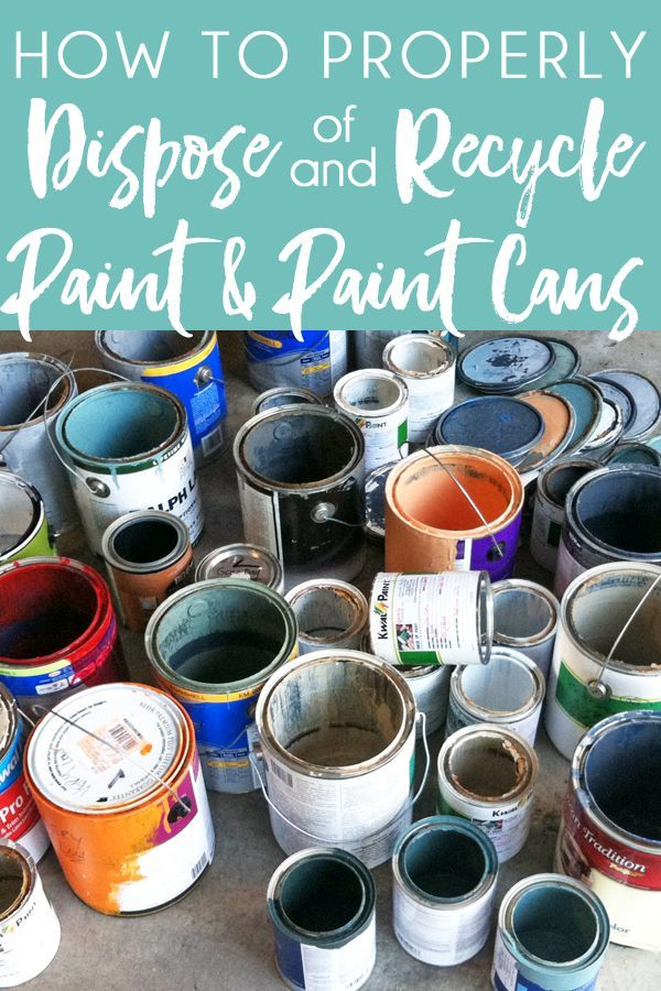 How To Properly Store Dispose Of And Recycle Paint And Paint