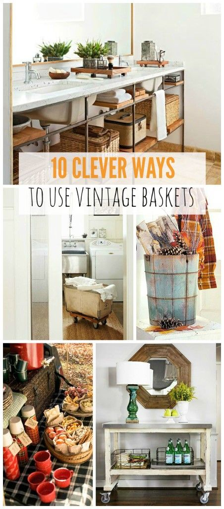 10 Clever Ways to Use Vintage Baskets