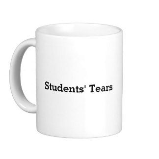 """Students' Tears"" Teacher's Mug"