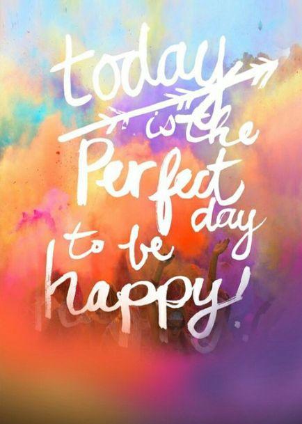 aujourd'hui est un jour parfait pour être heureux