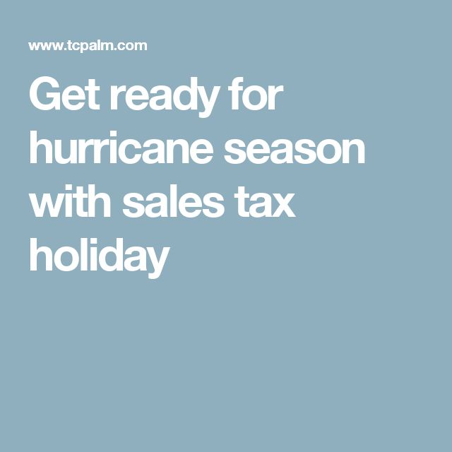 Get ready for hurricane season with sales tax holiday