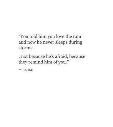 he thinks about you during storms and the rain