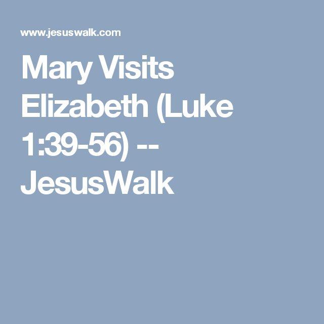 Mary Visits Elizabeth (Luke 1:39-56) -- JesusWalk