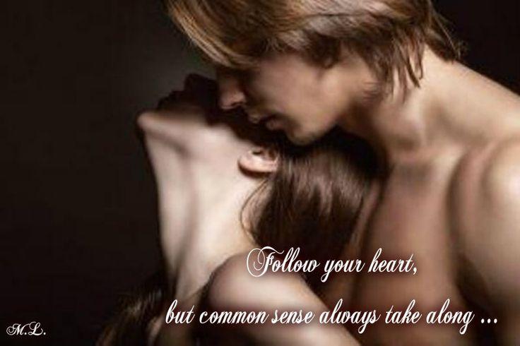Následuj své srdce, ale rozum vezmi vždy sebou...