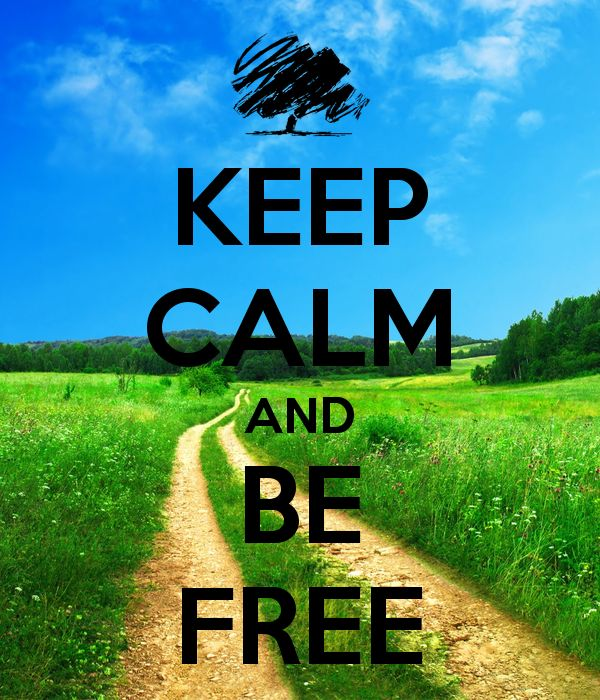 KEEP CALM AND BE FREE - KEEP CALM AND CARRY ON Image Generator