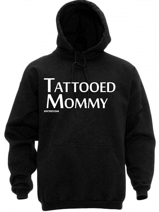 "Unisex ""Tattooed Mommy"" Hoodie by Dpcted Apparel (Black) #InkedShop #tattooedmommy #mommy #pullover #hoodie #hoody #loungewear"