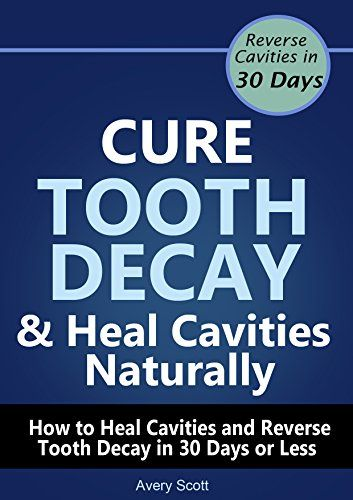 Best Product To Naturally Heal Cavities