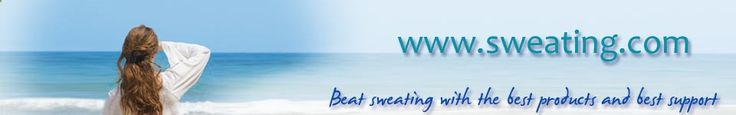Excessive Sweating, Hyperhidrosis solutions