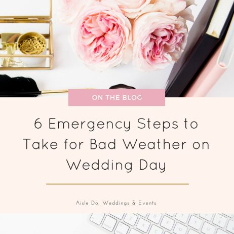 6 Emergency Steps To Take For Bad Weather On Wedding Day | | Aisle Do, Weddings & Events