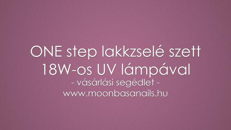 Szerezd be gyorsan és könnyen ONE step lakkzselé szetted, megmutatjuk hogyan!