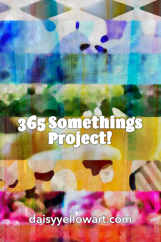 365 Somethings Project 2018 by Tammy Garcia of DaisyYellow https://daisyyellowart.com #365somethings2018