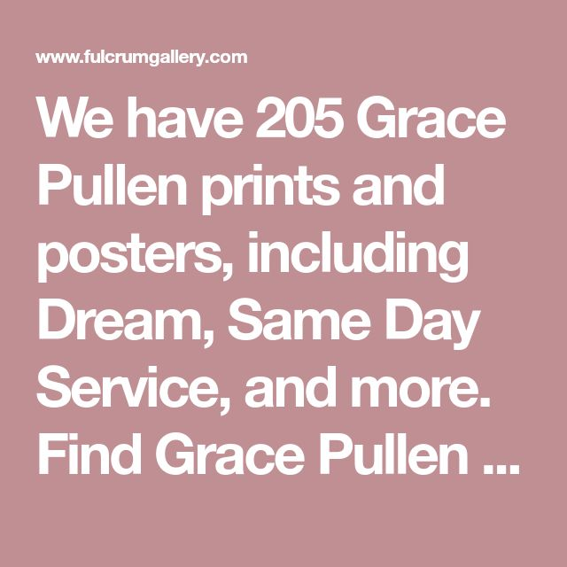 We have 205 Grace Pullen prints and posters, including Dream, Same Day Service, and more. Find Grace Pullen art at ChefDecor.com.
