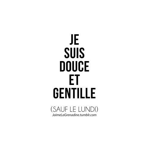 Je suis douce et gentille (Sauf le lundi) - #JaimeLaGrenadine #citation #lundi…