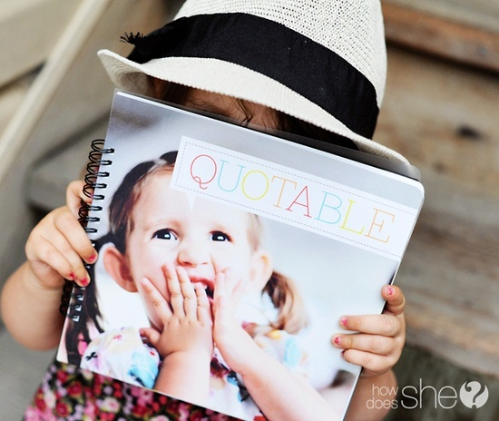 Make each child a book of their quotes! So wish I had done this!