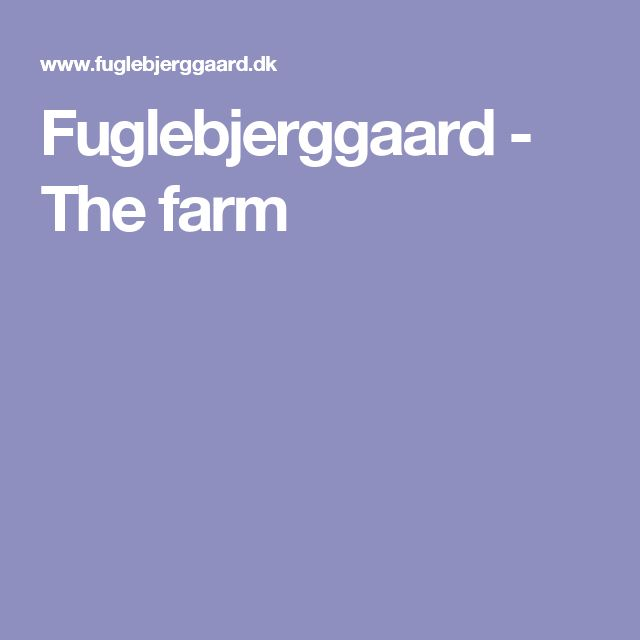 Fuglebjerggaard - The farm