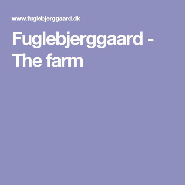 Fuglebjerggaard - The farm
