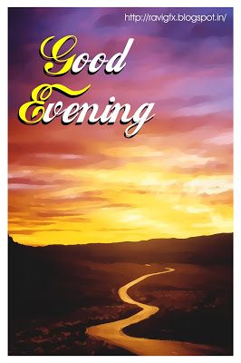 BeautifulGOOD EVENING Messages and GOOD EVENING Wishes along with GOOD EVENING Greetings