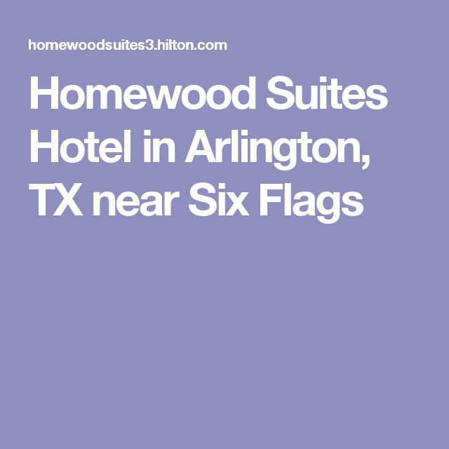 Homewood Suites Hotel in Arlington, TX near Six Flags