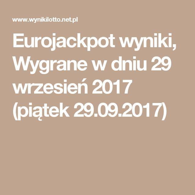 Eurojackpot wyniki, Wygrane w dniu 29 wrzesień 2017 (piątek 29.09.2017)