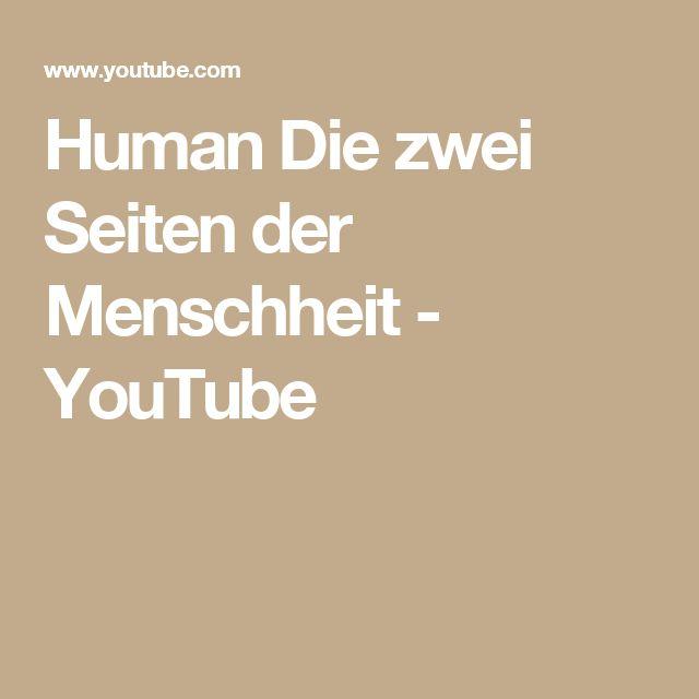 Human   Die zwei Seiten der Menschheit - YouTube
