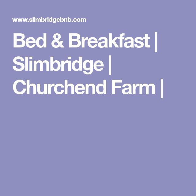 Bed & Breakfast | Slimbridge | Churchend Farm |