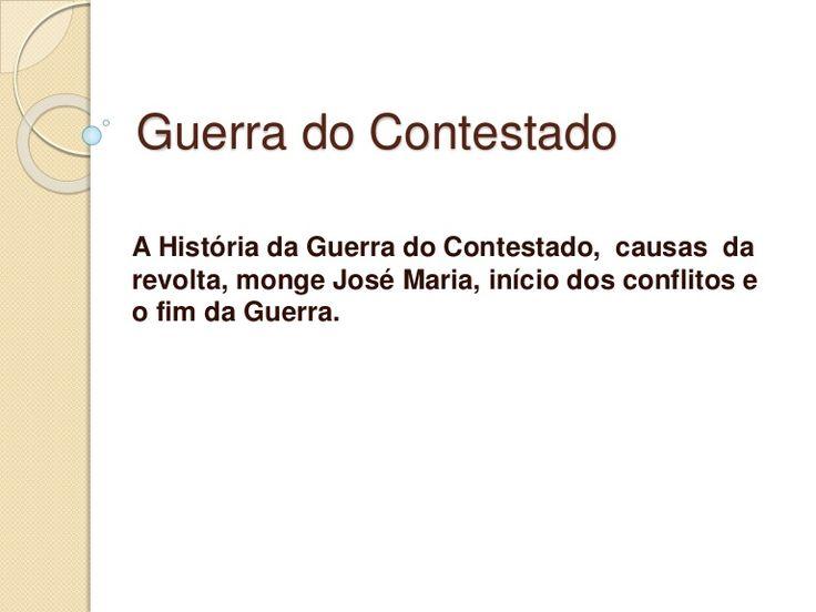 Guerra do Contestado  A História da Guerra do Contestado, causas da  revolta, monge José Maria, início dos conflitos e  o fim da Guerra.  Prof. Altair Aguilar