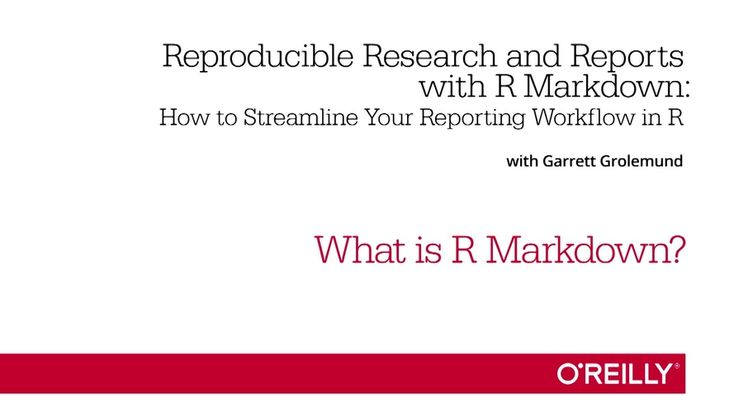 Reproducible Research and Reports with R Markdown - O'Reilly Media