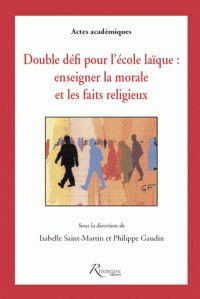 Double défi pour l'école laïque. Enseigner la morale et les faits religieux / Isabelle Saint-Martin et Philippe Gaudin http://hip.univ-orleans.fr/ipac20/ipac.jsp?session=1L3219K935517.628&profile=scd&source=~!la_source&view=subscriptionsummary&uri=full=3100001~!519009~!20&ri=1&aspect=subtab48&menu=search&ipp=25&spp=20&staffonly=&term=+lai*+religi*&index=.GK&uindex=&aspect=subtab48&menu=search&ri=1